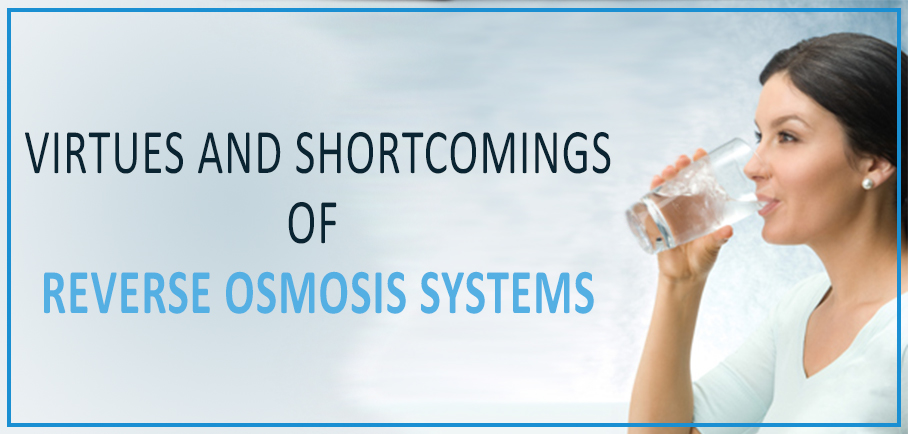 virtues shortcomings reverse osmosis-systems